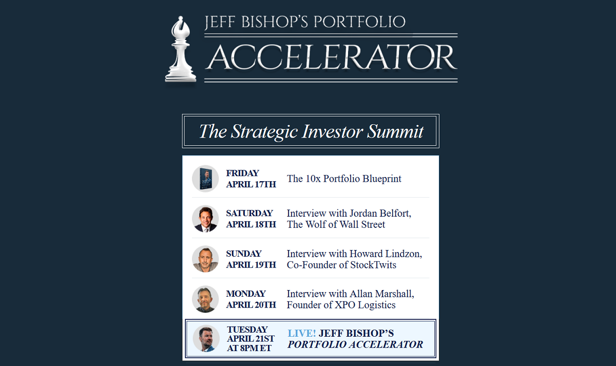 Jeff Bishop's Portfolio Accelerator Review: Jeff Bishop's Strategic Investor Summit