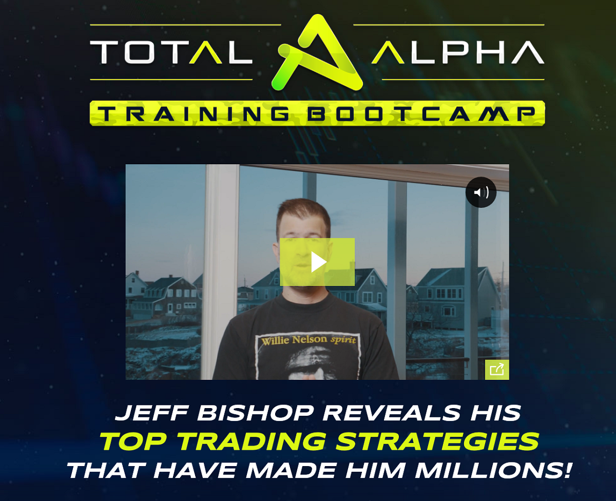 Jeff Bishop Total Alpha Bootcamp
