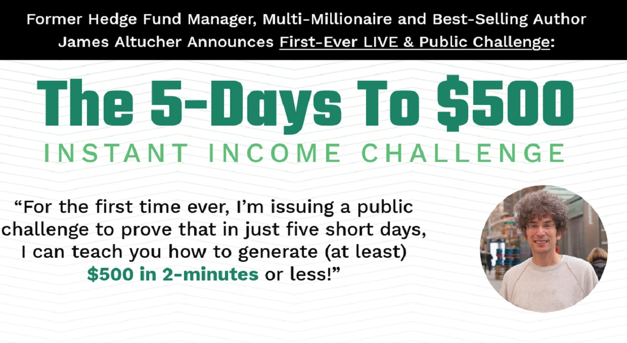 James Altucher 5-Days To $500 Challenge